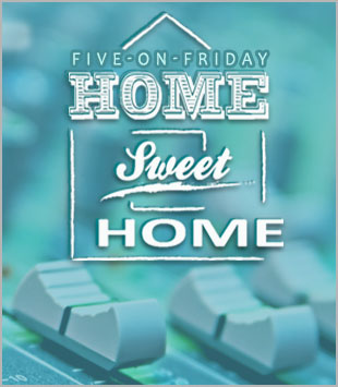 Five-On-Friday: Home