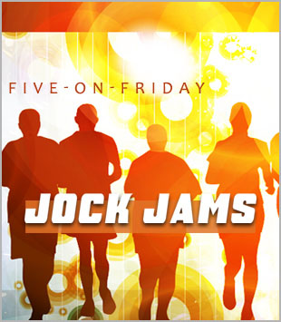 Five-On-Friday: Jock Jams